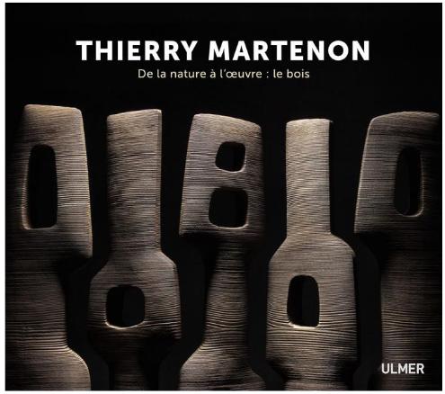 La nature à l'oeuvre, Thierry Martenon, aux éditions Ulmer